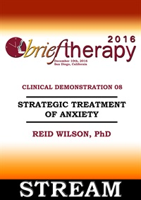 Image ofBT16 Clinical Demonstration 08 - Strategic Treatment of Anxiety - Reid