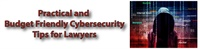 Image of Ethics: Practical and Budget-Friendly Cybersecurity for Lawyers
