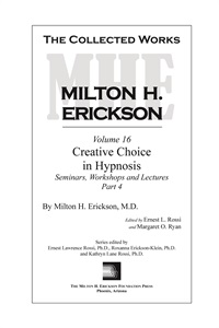 The Collected Works of Milton H. Erickson: Volume 16: Creative Choice