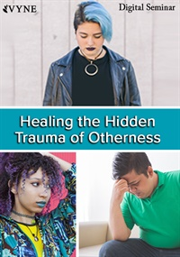 "Image ofHealing the Hidden Trauma of ""Otherness"": Clinical Applications of the"