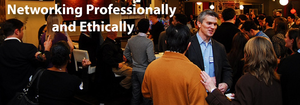 Networking Professionally and Ethically