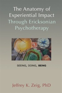 Image of The Anatomy of Experiential Impact through Ericksonian Psychotherapy (