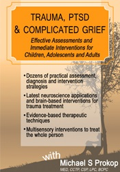 Image ofTrauma, PTSD & Complicated Grief: Effective Assessments and Immediate