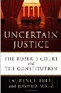 Image of Uncertain Justice: The Roberts Court and the Constitution