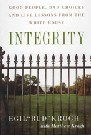 Image of Integrity: Good People, Bad Choices & Life Lessons from the White Hous