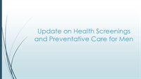 Image of Update on Health Screenings and Preventative Care for Men