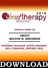 Image of BT16 Topical Panel 6 - About Milton H. Erickson - Stephen Gilligan, St