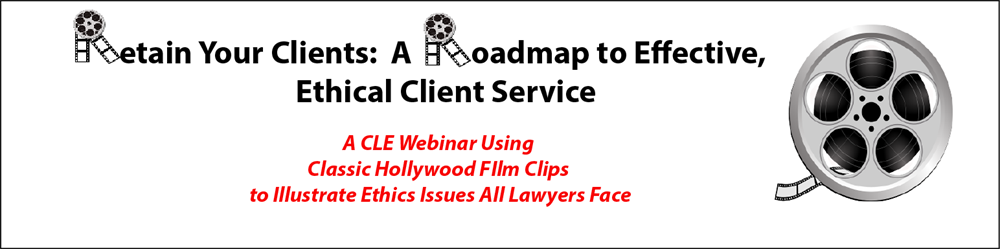 Retain Your Clients: A Roadmap to Effective, Ethical Client Service