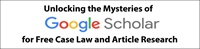 Image of Unlocking the Mysteries of Google Scholar for Free Case Law and Articl