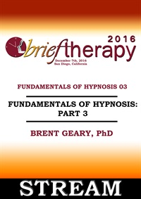 BT16 Fundamentals of Hypnosis Part 03 - Brent Geary, PhD