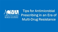 Image of Tips for Antimicrobial Prescribing in an Era of Multi-Drug Resistance