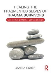 Image of Healing the Fragmented Selves of Trauma Survivors
