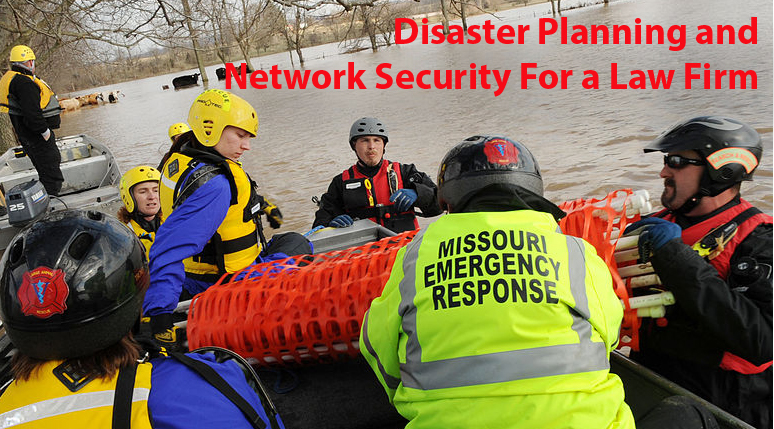 Disaster Planning and Network Security For a Law Firm