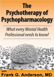 The Psychotherapy of Psychopharmacology: What every Mental Health Prof