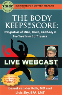 The Body Keeps the Score: Integration of Mind, Brain, and Body in the