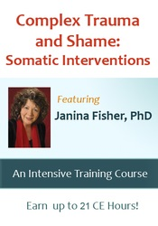 Image of Complex Trauma and Shame: Somatic Interventions with Janina Fisher, Ph