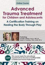 Image of Advanced Trauma Treatment for Children and Adolescents: A Certificatio