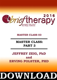 Image of BT16 Master Class Part 03 - Jeffrey Zeig, PhD and Erving Polster, PhD