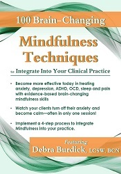 100 Brain-Changing Mindfulness Techniques to Integrate Into Your Clini