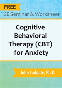 Image ofCBT for Anxiety with John Ludgate Ph.D.