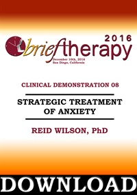 Image of BT16 Clinical Demonstration 08 - Strategic Treatment of Anxiety - Reid