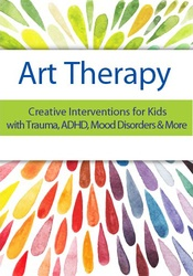 Image of Art Therapy: Creative Interventions for Kids with Trauma, ADHD, Mood D