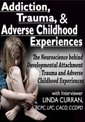 Image of Addiction, Trauma, & Adverse Childhood Experiences (ACEs): The Neurosc