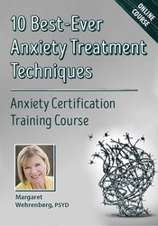Image of 10 Best-Ever Anxiety Treatment Techniques: Anxiety Certification Train
