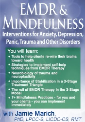 EMDR & Mindfulness: Interventions for Anxiety, Depression, Panic, Trau