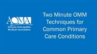 Image of Two Minute OMM Techniques for Common Primary Care Conditions