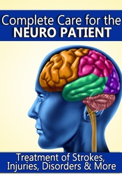 Image ofComplete Care for the Neuro Patient: Treatment of Strokes, Injuries, D