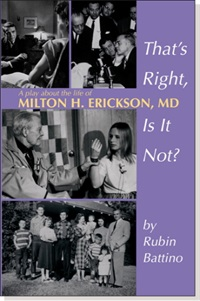 Image ofThat's Right, Is It Not?: A Play about the Life of Milton H. Erickson,