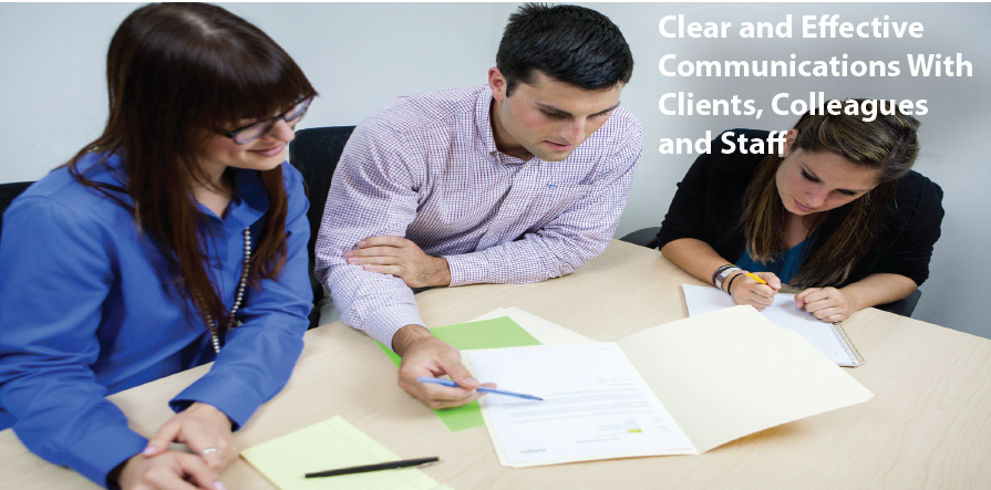 Clear and Effective Communications With Clients, Colleagues and Staff