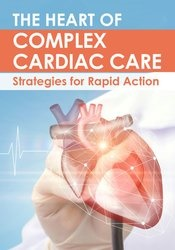 Image of The Heart of Complex Cardiac Care: Strategies for Rapid Action