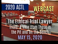 Image of 2020 ACTL | The Ethical Trial Lawyer | Trials: A View from Those in th
