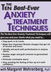 The Ten Best-Ever Anxiety Treatment Techniques