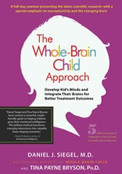 Image of The Whole-Brain Child Approach: Develop Kids' Minds and Integrate Thei