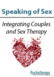 Image ofSpeaking of Sex: Integrating Couples and Sex Therapy