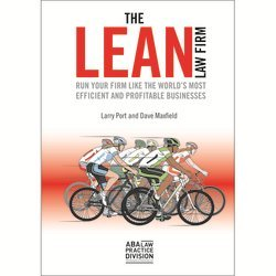 The Lean Law Firm: Run Your Firm Like The World's Most Efficient and P