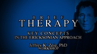 Brief Therapy: Key Concepts in the Ericksonian Approach . . . A Two Da