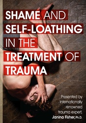Image of Janina Fisher: Shame and Self-Loathing in the Treatment of Trauma
