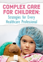 Image ofComplex Care for Children: Strategies for Every Healthcare Professiona