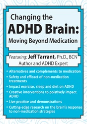 Image of Changing the ADHD Brain: Moving Beyond Medication & Behavior Managemen