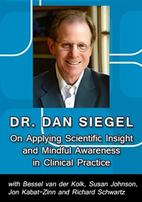 Image ofDan Siegel on Applying Scientific Insight and Mindful Awareness in Cli