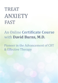 Image of Treat Anxiety Fast: Certificate Course with Dr. David Burns