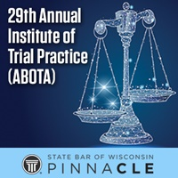Image of 29th Annual Institute of Trial Practice (ABOTA)