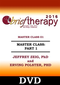 BT16 Master Class Part 01 - Jeffrey Zeig, PhD and Erving Polster, PhD