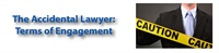 Image of The Accidental Lawyer: Terms of Engagement