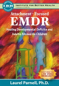 Image ofAttachment-Focused EMDR: Healing Developmental Deficits and Adults Abu