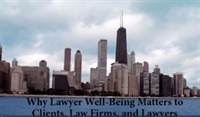 Image of Why Lawyer Well-Being Matters to Clients, Law Firms, and Lawyers - Ill